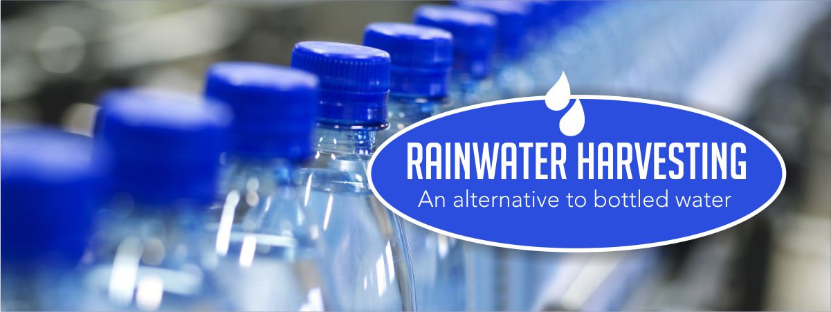 Rainwater Harvesting an alternative for bottled water